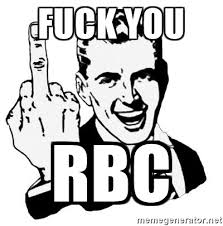 F*#K You RBC! You are the WORST – And why you should buy their stock. *Warning Vulgar Language*